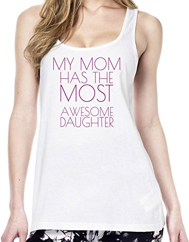 My Mom Has The Most Awesome Daughter Funny Slogan Tunica delle donne Large