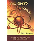 The God Role: An Ex-Soviet Explores Science and Religion (Autobiography of Thought)