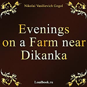 Vechera na hutore bliz Dikanki [Evenings on a Farm Near Dikanka] | [Nikolai Vasilievich Gogol]