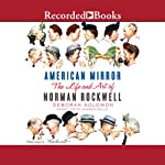 American Mirror: The Life and Art of Norman Rockwell | Deborah Solomon