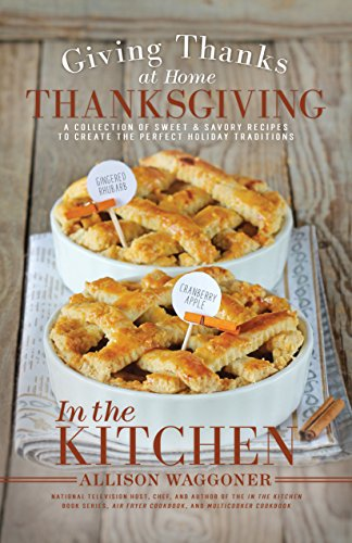 Thanksgiving: Giving Thanks at Home: In the Kitchen