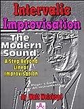 Intervallic Improvisation - The Modern Sound: A Step Beyond Linear Improvisation