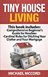img - for Tiny House Living (Beginners Guuide and Cardinal Rules, Tiny House Floor Plans, Real Estate, Real Estate Investing) book / textbook / text book