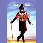 Charlie and the Chocolate Factory (       UNABRIDGED) by Roald Dahl Narrated by Eric Idle