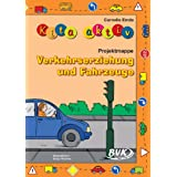 "Kita aktiv - Projektmappe Verkehrserziehung und Fahrzeugevon ""Cornelia Emde"""