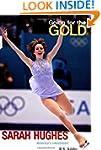 Going for the Gold: Sarah Hughes (Goi...