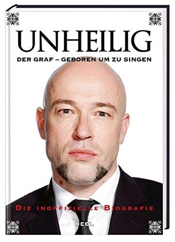 Unheilig-Der-Graf-Geboren-um-zu-singen-Die-inoffizielle-Biografie
