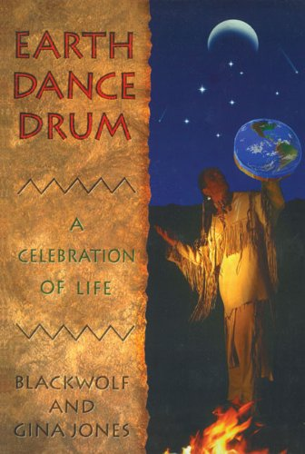 Earth Dance Drum: A Celebration Of Life