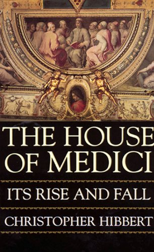 the-house-of-medici-its-rise-and-fall