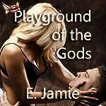 Playground of the Gods | E. Jamie