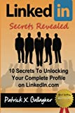 Patrick X. Gallagher LinkedIn Secrets Revealed: 10 Secrets To Unlocking Your Complete Profile on LinkedIn.com