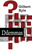 Dilemmas: The Tarner Lectures 1953 (0521091152) by Gilbert Ryle
