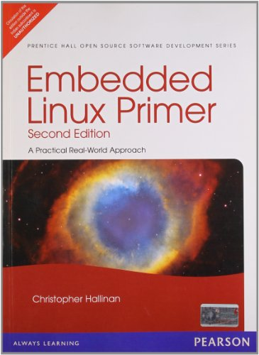 Embedded Linux Primer: A Practical Real-World Approach, 2/e