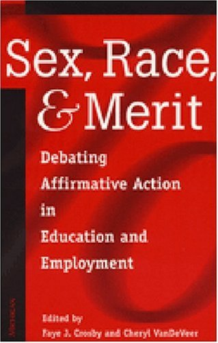 Sex, Race, and Merit: Debating Affirmative Action in...