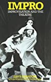 Impro: Improvisation and the Theatre [Paperback] [1987] (Author) Keith Johnstone