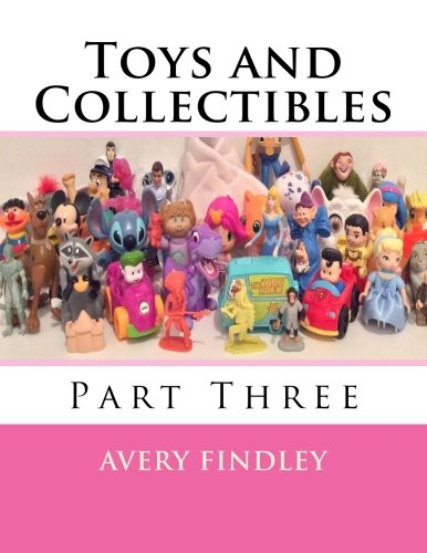 Toys and Collectibles: Part Three: Volume 3