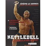 Kettlebell - la muscultation ultime
