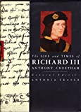 The Life and Times of Richard III