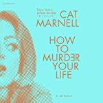 How to Murder Your Life | Cat Marnell