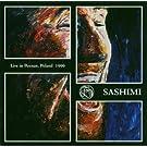 Sashimi - Live In Poznan, Poland, 1999