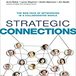 Strategic Connections: The New Face of Networking in a Collaborative World | Anne Baber,Lynne Waymon,Andre Alphonso,Jim Wylde