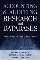 Accounting and Auditing Research and Databases: Practitioner's Desk Reference