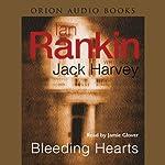 Bleeding Hearts: Jack Harvey, Book 2 | Ian Rankin
