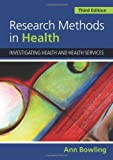 img - for By Ann Bowling: Research Methods in Health: Investigating Health and Health Services Third (3rd) Edition book / textbook / text book