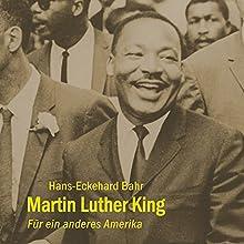 Martin Luther King: Für ein anderes Amerika Hörbuch von Hans-Eckehard Bahr Gesprochen von: Hans-Eckehard Bahr