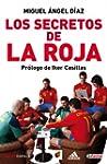 Los secretos de La Roja: La ilusi�n p...