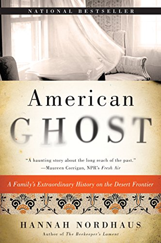 Download American Ghost: A Family's Extraordinary History on the Desert Frontier