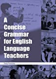 Tony Penston A Concise Grammar for English Language Teachers (ELT) by Penston, Tony (2005)