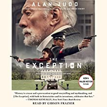 The Exception: A Novel Audiobook by Alan Judd Narrated by Gibson Frazier