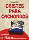 img - for Chistes para cachondos: lo mejor del humor m s picante y lascivo book / textbook / text book