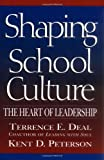 img - for Shaping School Culture: The Heart of Leadership (Jossey-Bass Education) book / textbook / text book
