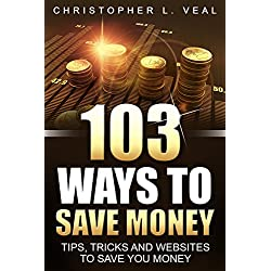 103 Ways To Save Money: Tips, Tricks & Websites Kindle Edition Download for Free