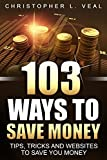 img - for 103 Ways To Save Money: Tips, Tricks and Websites That Save You Money book / textbook / text book