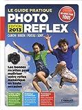 Photo du livre Le guide pratique photo reflex - edition 2013. Canon, Nikon, Pentax, Sony... Les bonnes recettes pour ma�triser votre reflex num�rique en toute occasion. D�butant ou expert.