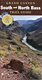 img - for Grand Canyon Trail Guide: South & North Bass (Grand Canyon Trail Guide Series) book / textbook / text book