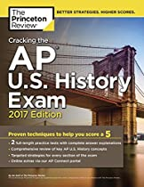 CRACKING THE AP U.S. HISTORY EXAM, 2017 EDITION (COLLEGE TEST PREPARATION)