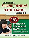 img - for Uncovering Student Thinking in Mathematics, Grades K-5: 25 Formative Assessment Probes for the Elementary Classroom book / textbook / text book