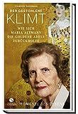 Der gestohlene Klimt: Wie sich Maria Altmann die Goldene Adele zurückholte