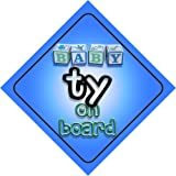 Baby Boy Ty on board novelty car sign gift / present for new child / newborn baby