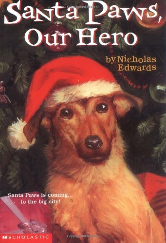 Santa Paws #5: Santa Paws, Our Hero