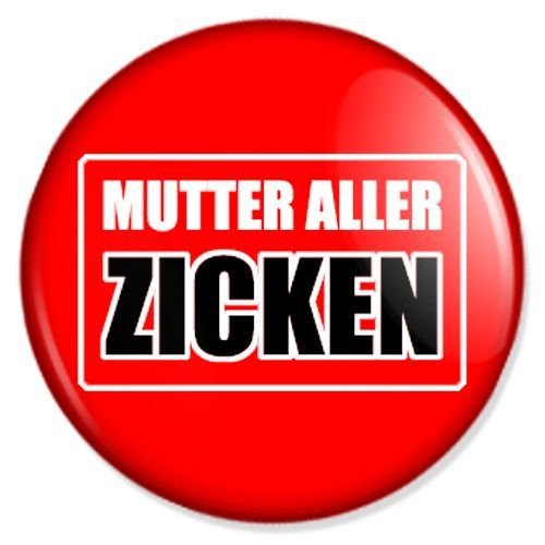 Button Mutter aller Zicken - fun buttons, funny badges, fun pins, sprüche buttons, fun badge