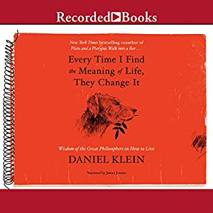 Every Time I Find the Meaning of Life, They Change It Audiobook