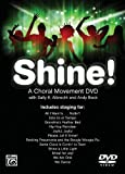 img - for Shine! A Choral Movement DVD (DVD) (Choral Movement Series) book / textbook / text book
