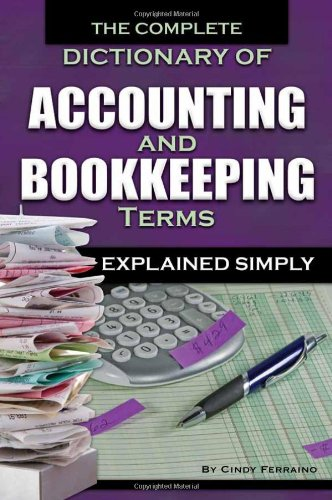 The Complete Dictionary of Accounting & Bookkeeping Terms Explained Simply