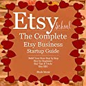 Etsy School: The Complete Etsy Business Startup Guide Audiobook by Sarah Moore Narrated by Sara Burns