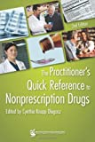 Cynthia Knapp Dlugosz The Practitioner's Quick Reference to Nonprescription Drugs